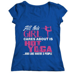 Limited Edition - All This Girl Cares About Is Hot Yoga Ladies Classic Shirt / Royal / S