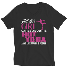 Limited Edition - All This Girl Cares About Is Hot Yoga Ladies V-Neck / Black / S