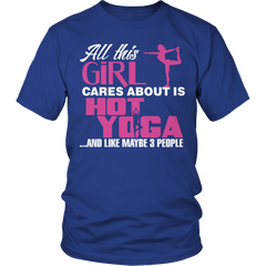 Limited Edition - All This Girl Cares About Is Hot Yoga Unisex Shirt / Royal Blue / S