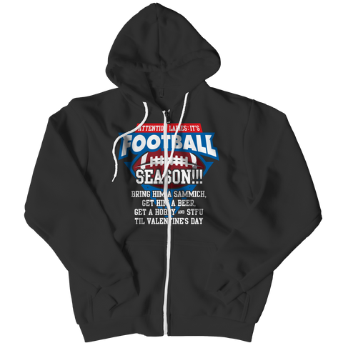 Limited Edition - Attention Ladies: It's Football Season!!! Zipper Hoodie / Black / L