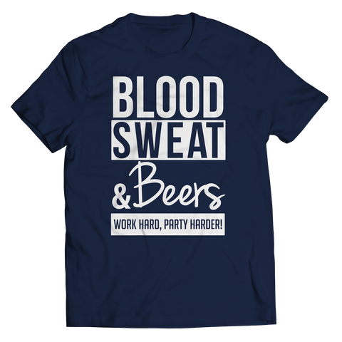 Limited Edition - Blood Sweat & Beers Work Hard, Party Harder! Unisex Shirt / Navy / S