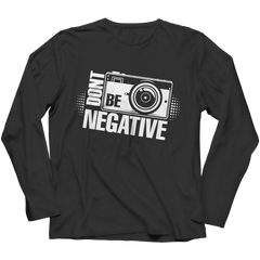 Limited Edition - Don't Be Negative Long Sleeve / Black / S
