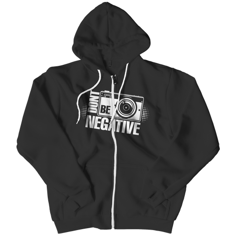 Limited Edition - Don't Be Negative Zipper Hoodie / Black / L