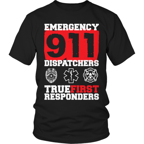 Limited Edition - Emergency 911 Dispatchers True First Responders Unisex Shirt / Black / S