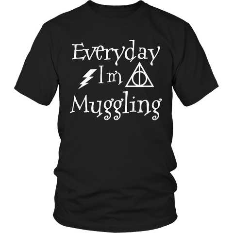 Limited Edition -Everyday I'm A Muggling Unisex Shirt / Black / S