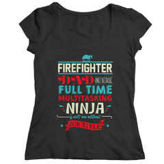 Limited Edition - FireFighter Ninja Dad Ladies Classic Shirt / Black / S
