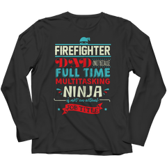 Limited Edition - FireFighter Ninja Dad Long Sleeve / Black / S