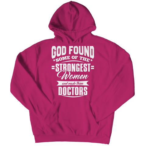 Limited Edition - God Found Some of The Strongest Women and Made Them Doctors Hoodie / Pink / S