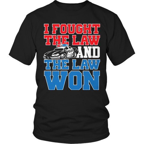 Limited Edition - I Fought The Law And The Law Won Unisex Shirt / Black / S