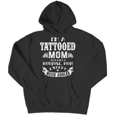 Limited Edition - I'm A Tattooed Mom Hoodie / Black / S