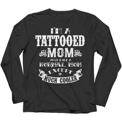 Limited Edition - I'm A Tattooed Mom Long Sleeve / Black / S