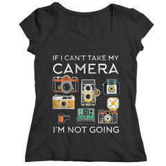 Limited Edition - If I Can't Take My Camera I'm Not Going Ladies Classic Shirt / Black / S