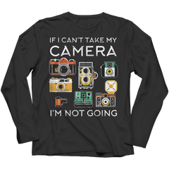 Limited Edition - If I Can't Take My Camera I'm Not Going Long Sleeve / Black / S