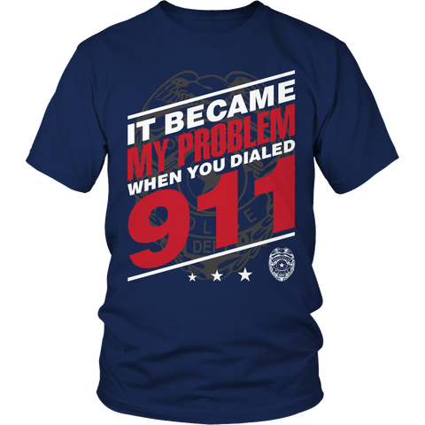 Limited Edition - It Became My Problem-POLICE Unisex Shirt / Navy / S