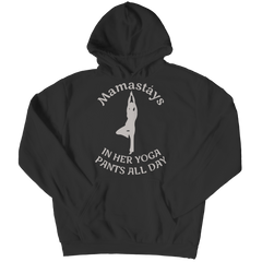 Limited Edition - Mamastays In Her Yoga Pants All Day Hoodie / Black / S
