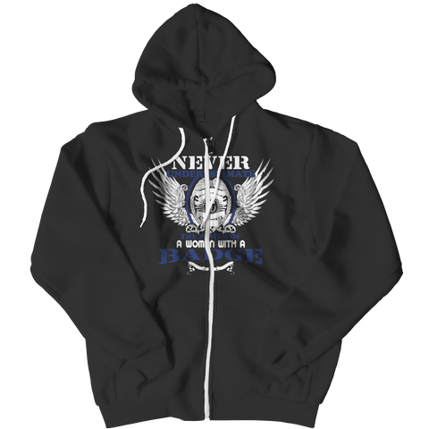Limited Edition - Never Underestimate The Power Of A Woman With A Badge. Zipper Hoodie / Black / L