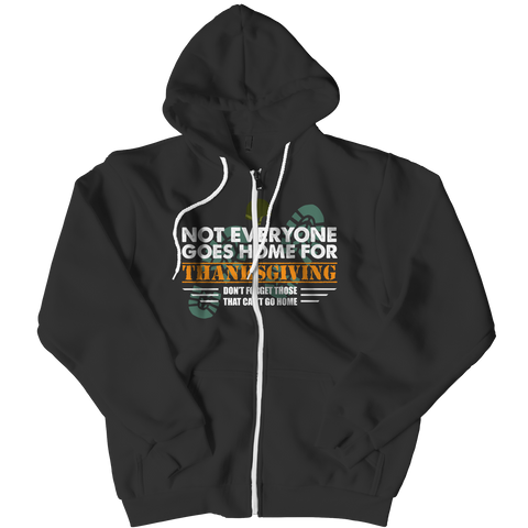 Limited Edition - Not Everyone Goes Home For Thanksgiving Zipper Hoodie / Black / L