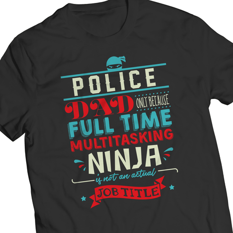 Limited Edition - Police Ninja Dad