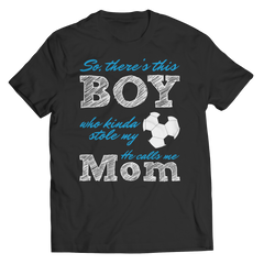 Limited Edition - So, There's this Boy who kinda stole my heart. He calls me Mom (soccer) Unisex Shirt / Black / S