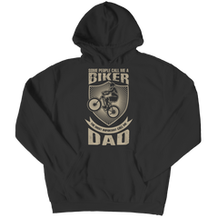 Limited Edition - Some call me a Biker But the Most Important ones call me Dad Hoodie / Black / S
