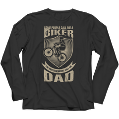 Limited Edition - Some call me a Biker But the Most Important ones call me Dad Long Sleeve / Black / S