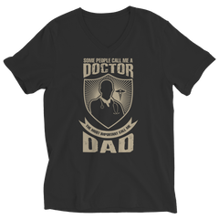 Limited Edition - Some call me a Doctor But the Most Important ones call me Dad Ladies V-Neck / Black / S