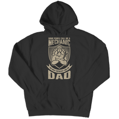 Limited Edition - Some call me a Mechanic But the Most Important ones call me Dad Hoodie / Black / S