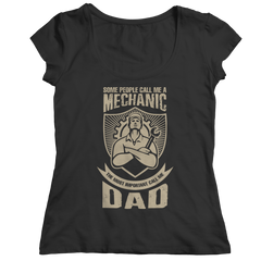Limited Edition - Some call me a Mechanic But the Most Important ones call me Dad Ladies Classic Shirt / Black / S