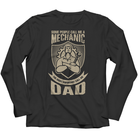 Limited Edition - Some call me a Mechanic But the Most Important ones call me Dad Long Sleeve / Black / S