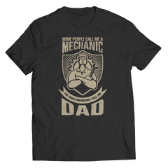 Limited Edition - Some call me a Mechanic But the Most Important ones call me Dad Unisex Shirt / Black / S