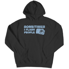 Limited Edition - Sometimes I Flash People Hoodie / Black / S