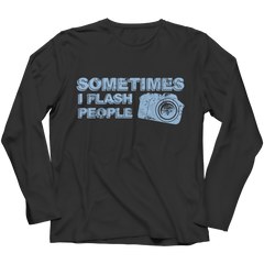 Limited Edition - Sometimes I Flash People Long Sleeve / Black / S