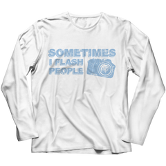 Limited Edition - Sometimes I Flash People Long Sleeve / White / S