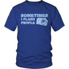 Limited Edition - Sometimes I Flash People Unisex Shirt / Royal Blue / S