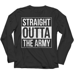Limited Edition - Straight Outta the Army Long Sleeve / Black / S