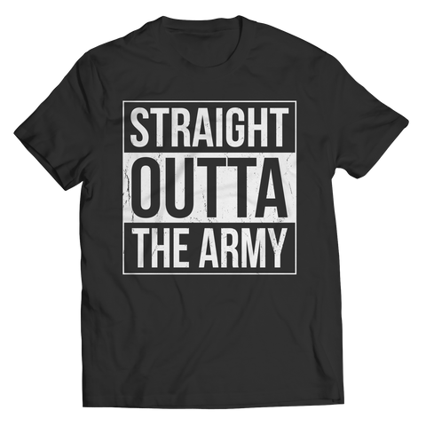 Limited Edition - Straight Outta the Army Unisex Shirt / Black / S