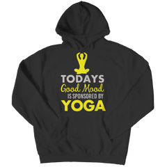 Limited Edition - Today's Good Mood Is Sponsored By Yoga Hoodie / Black / S