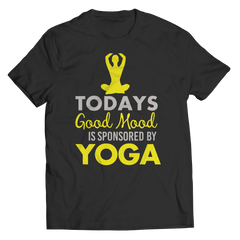 Limited Edition - Today's Good Mood Is Sponsored By Yoga Unisex Shirt / Black / S