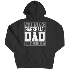 Limited Edition - Warning Baseball Dad will Yell Loudly Hoodie / Black / S