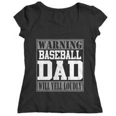 Limited Edition - Warning Baseball Dad will Yell Loudly Ladies Classic Shirt / Black / S