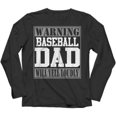 Limited Edition - Warning Baseball Dad will Yell Loudly Long Sleeve / Black / S