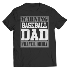 Limited Edition - Warning Baseball Dad will Yell Loudly Unisex Shirt / Black / S