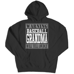 Limited Edition - Warning Baseball Grandma will Yell Loudly Hoodie / Black / S