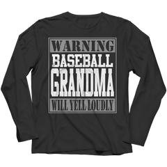 Limited Edition - Warning Baseball Grandma will Yell Loudly Long Sleeve / Black / S