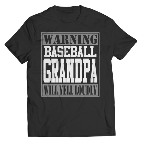Limited Edition - Warning Baseball Grandpa will Yell Loudly Unisex Shirt / Black / S