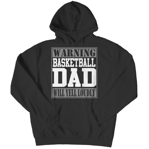 Limited Edition - Warning Basketball Dad will Yell Loudly Hoodie / Black / S