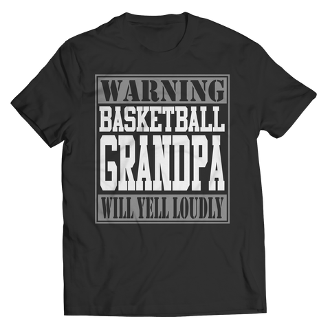 Limited Edition - Warning Basketball Grandpa will Yell Loudly Unisex Shirt / Black / S