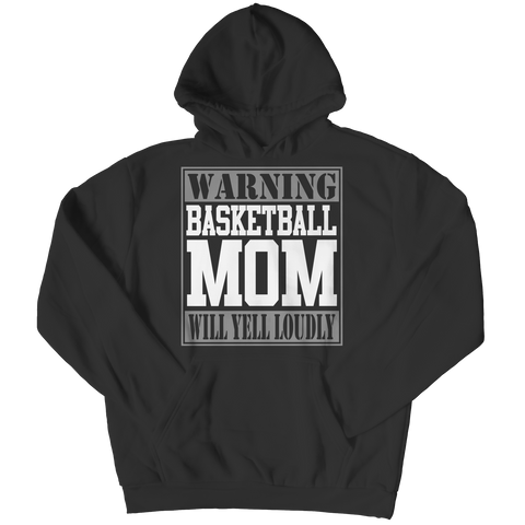 Limited Edition - Warning Basketball Mom will Yell Loudly Hoodie / Black / S