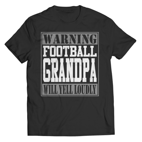 Limited Edition - Warning Football Grandpa will Yell Loudly Unisex Shirt / Black / S