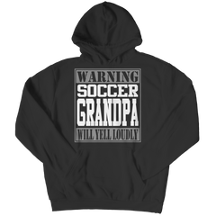 Limited Edition - Warning Soccer Grandpa will Yell Loudly Hoodie / Black / S